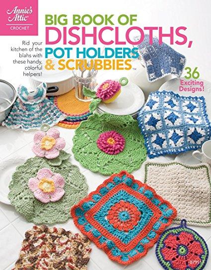 Annie's Attic: Big Book Of Dishcloths, Pot Holders & Scrubbies